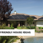10 Eco-Friendly House Ideas