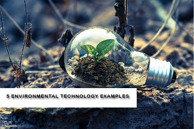 5 Environmental technology examples