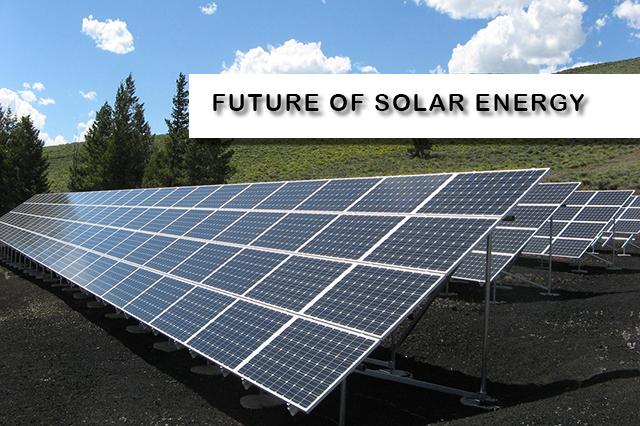 Future of solar energy