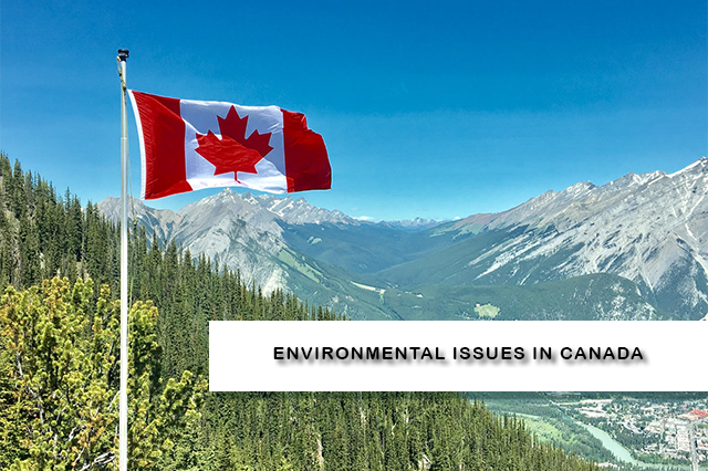 TOP Environmental Issues in Canada