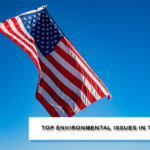 TOP Environmental Issues In The USA