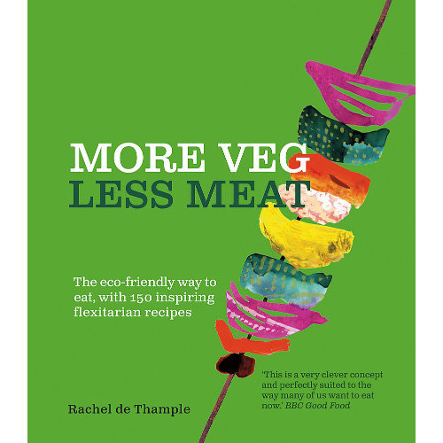 More Veg Less Meat The eco-friendly way to eat